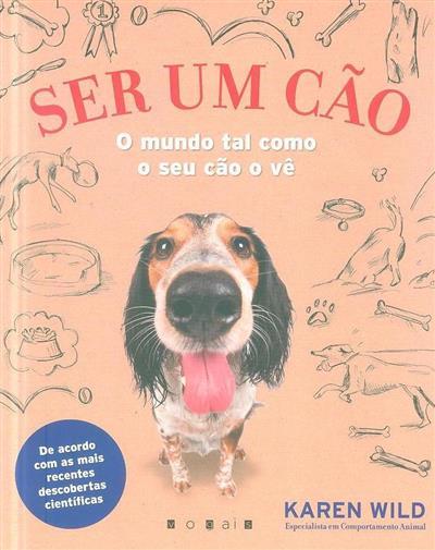 Ser um cão (Karen Wild)