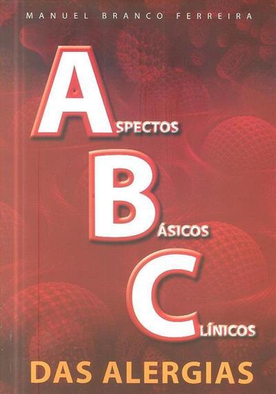 Aspectos básicos clínicos das alergias (Manuel Branco Ferreira)