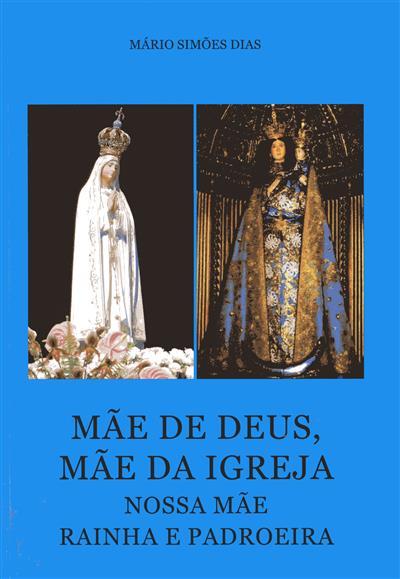 Mãe de Deus, Mãe da Igreja (Mário Simões Dias)