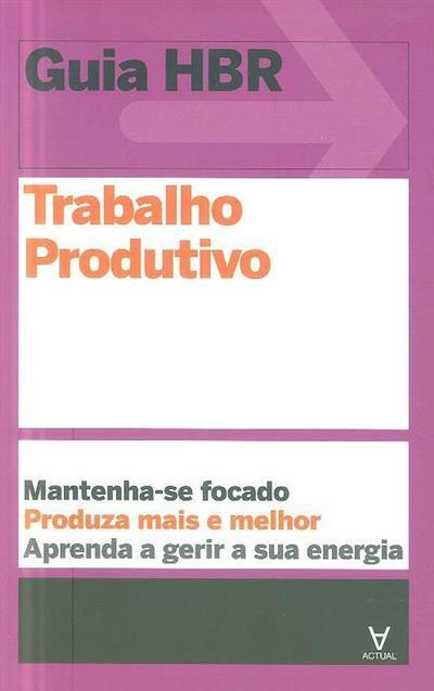 Trabalho produtivo (Peter Bregman... [et al.])