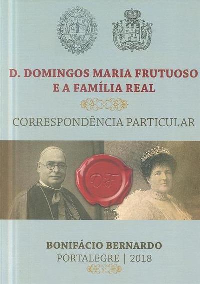 D. Domingos Maria Frutuoso e a Família Real (Bonifácio Bernardo)