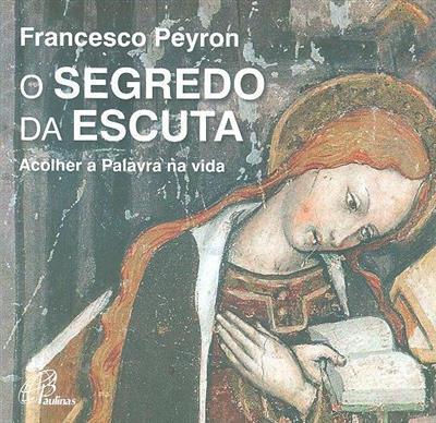 O segredo da escuta (Francesco Peyron)