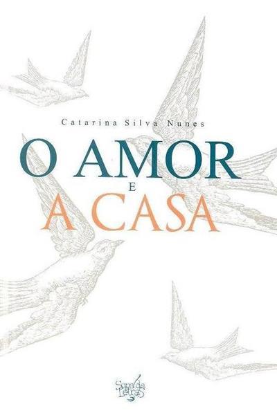 O amor e a casa (Catarina Silva Nunes)