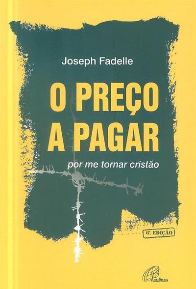 O preço a pagar, por me tornar cristão (Joseph Fadelle)