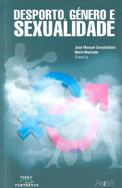 Desporto, género e sexualidade (coord. José Manuel Constantino, Maria Machado, João Barata)