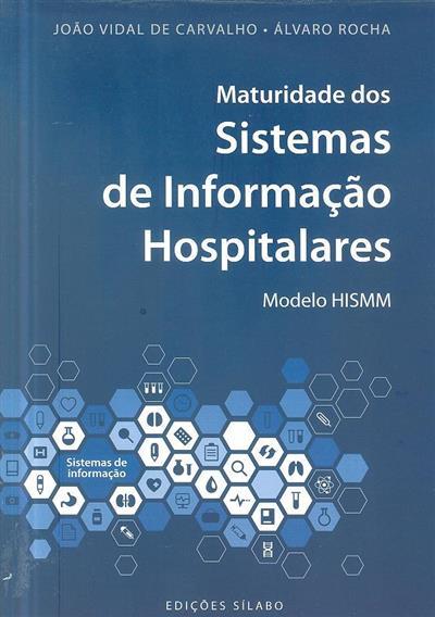 Maturidade dos sistemas de informação hispitalares (João Vidal de Carvalho, Álvaro Rocha)