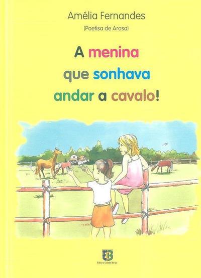 A menina que sonhava andar a cavalo! (Amélia Fernandes)
