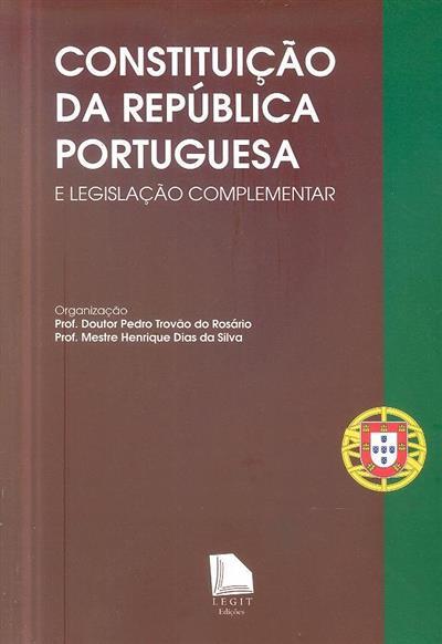 Constituição da República Portuguesa e legislação complementar (pref. Pedro Trovão Rosário)