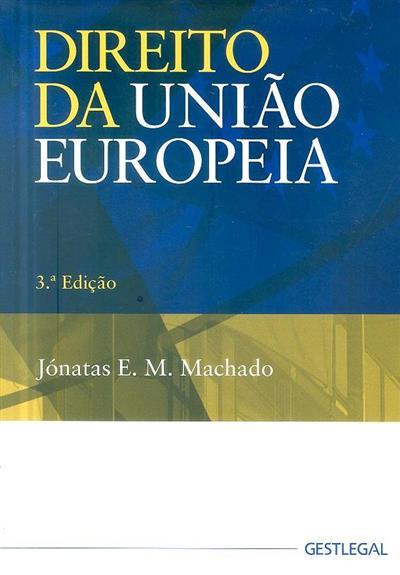 Direito da União Europeia (Jónatas E. M. Machado)