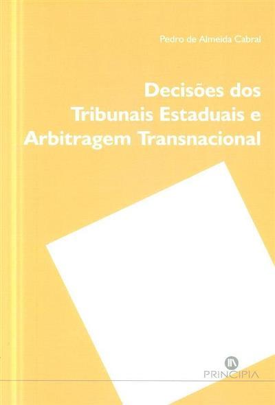 Decisões dos tribunais estaduais e arbitragem transnacional (Pedro de Almeida Cabral)