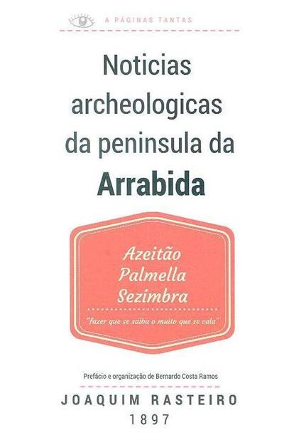 Noticias archeologicas da Peninsula da Arrabida (Joaquim Rasteiro)