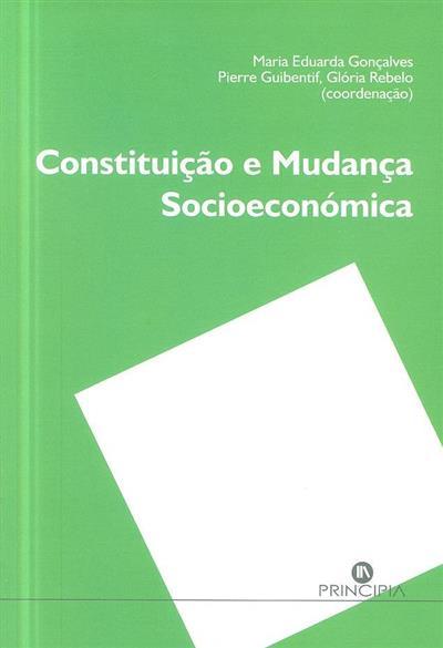 Constituição e mudança socioeconómica (coord. Maria Eduarda Gonçalves, Pierre Guibentif, Glória Rebelo)