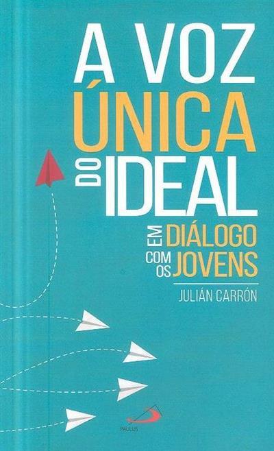 A voz única do ideal em diálogo com os jovens (Julián Carrón)