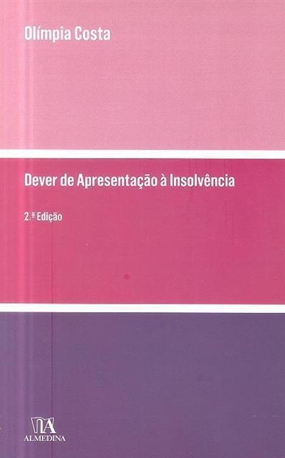 O dever de apresentação à insolvência (Maria Olímpia da Silva Costa)