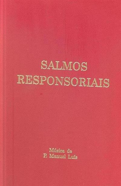 Salmos Responsoriais e Aclamações do Evangelho (música Manuel Luís)