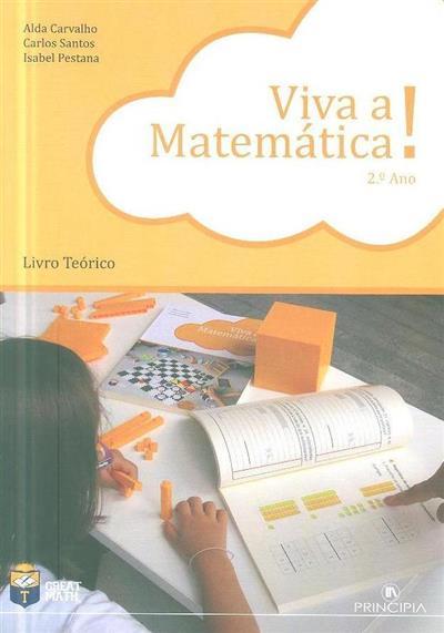 Viva a matemática! (Alda Carvalho, Carlos Santos, Isabel Pestana)