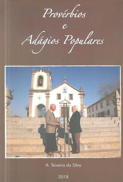 Provérbios e adágios populares (A. Teixeira da Silva)