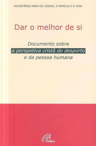 Dar o melhor de si (trad. Maria do Rosário de Castro Pernas, Porfírio Pinto)