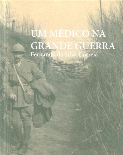 Um médico na Grande Guerra (coord. Dóris Santos... [et al.])