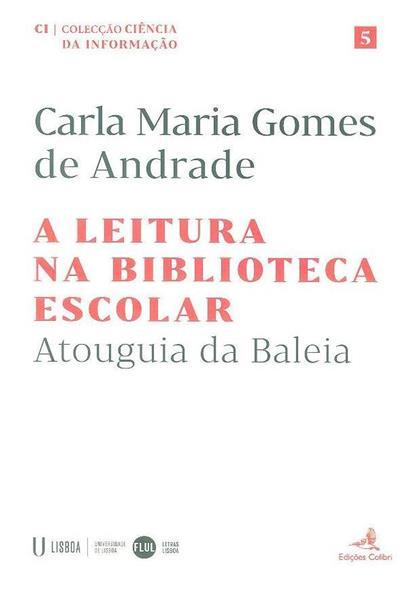 A leitura na biblioteca escolar (Carla Maria Gomes de Andrade)