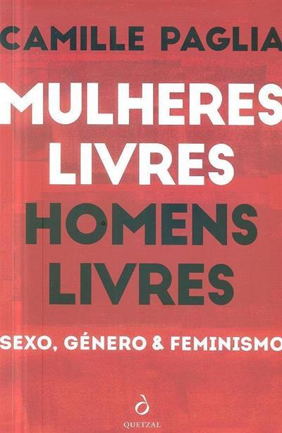 Mulheres livres, homens livres (Camille Paglia)