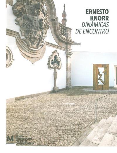 Ernesto Knorr, dinâmicas de encontro (textos Joaquim Couto, Álvaro Brito Moreira, Susana Iturrioz)