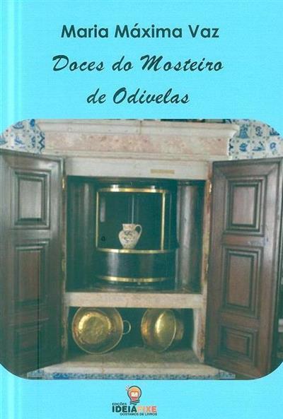 Doces do Mosteiro de Odivelas (Maria Máxima Vaz)
