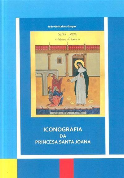 Iconografia da Princesa Santa Joana (João Gonçalves Gaspar)