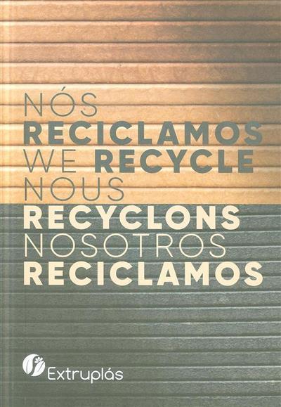 Nós reciclamos