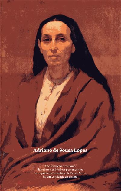 Adriano de Sousa Lopes (coord. científica Liliana Cardeira, Ana Bailão)