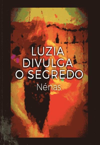 Luzia divulga o segredo (Nénas)