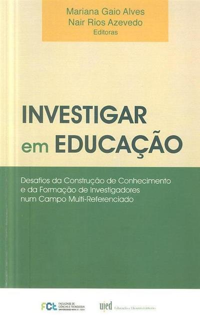 Investigar em educação (ed. Mariana Gaio Alves, Nair Rios Azevedo)