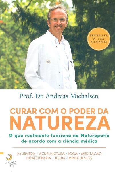 Curar com o poder da natureza (Andreas Michalsen)