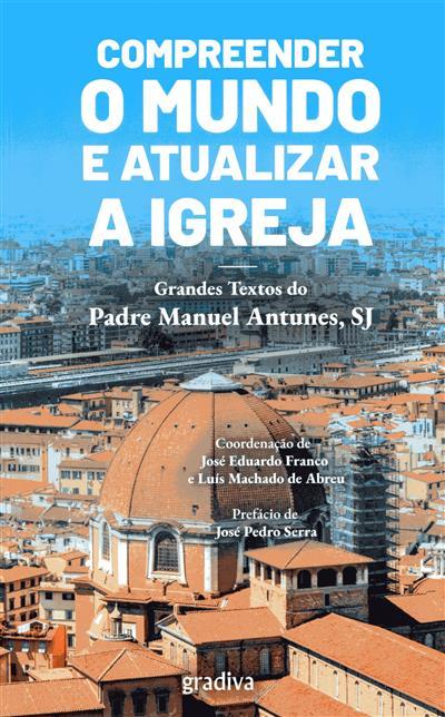 Compreender o mundo e atualizar a igreja (Manuel Antunes)