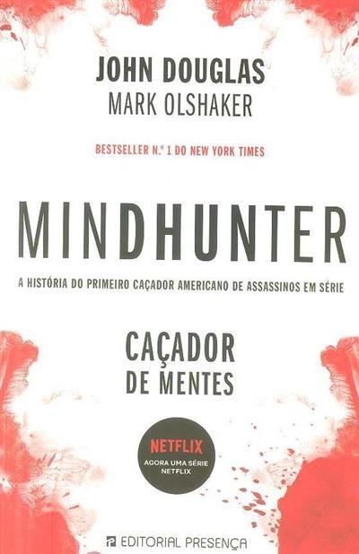 Mindhunter, caçador de mentes (John Douglas, Mark Olshager)