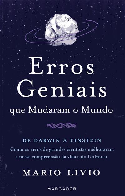 Erros geniais que mudaram o mundo (Mario Livio)