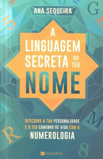 A linguagem secreta do teu nome (Ana Sequeira)