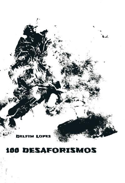100 desaforismos (Delfim Lopes)