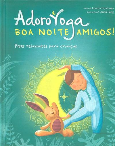 Adoro yoga boa noite amigos! (Lorena Pajalunga)