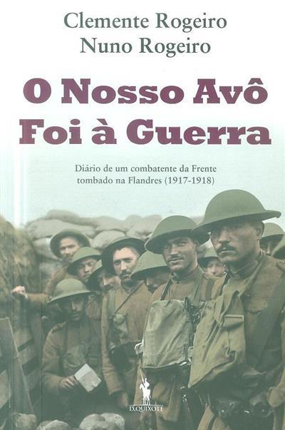 O nosso avô foi à guerra (Clemente Rogeiro, Nuno Rogeiro)