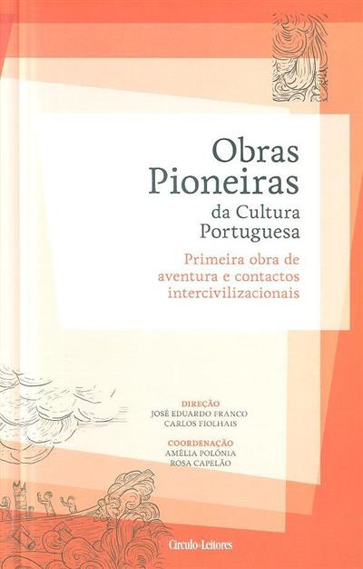 Primeira obra de aventura e contactos intercivilizacionais (coord. Amélia Polónia, Rosa Capelão)