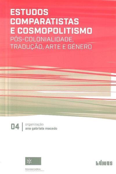 Estudos comparatistas e cosmopolitismo (org. Ana Gabriela Macedo)