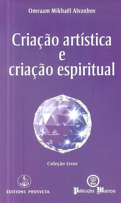Criação artística e criação espiritual (Omraam Mikhaël Aïvanhov)
