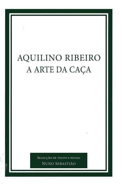 Aquilino Ribeiro (sel. textos, org. e notas Nuno Sebastião)
