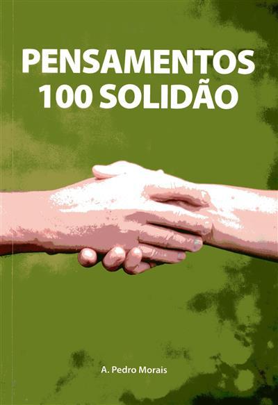Pensamentos 100 solidão (A. Pedro Morais)