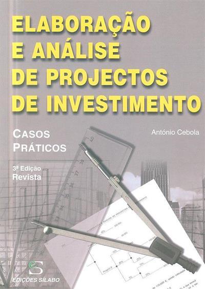 Elaboração e análise de projectos de investimento (António Cebola)