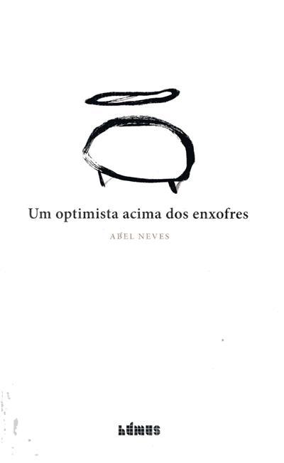 Um optimista acima dos enxofres (Abel Neves)