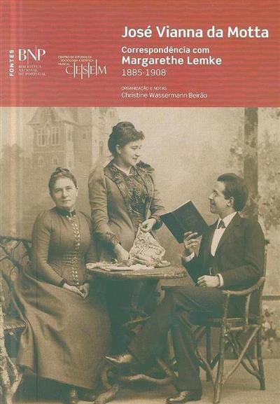 Correspondência com Margarethe Lemke, 1885-1908 (José Vianna da da Motta)