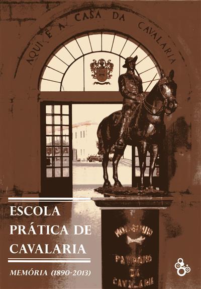 Escola prática de cavalaria (António Eduardo Queiróz Martins Barrento... [et al.])