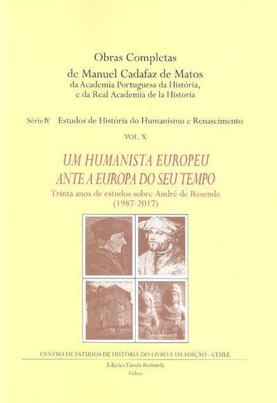 Um humanista europeu ante a Europa do seu tempo (Manuel Cadafaz de Matos)